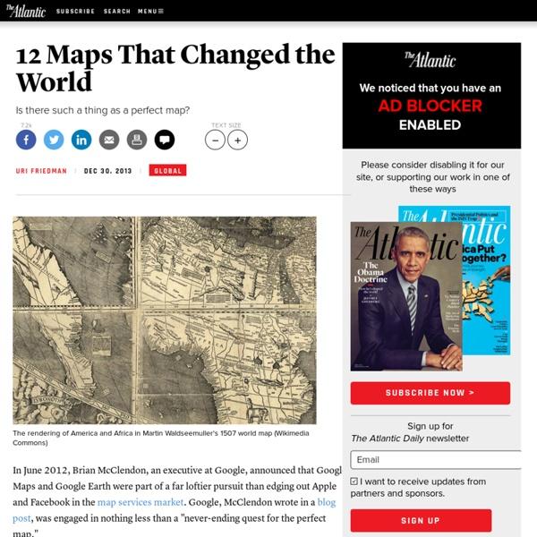 12 Maps That Changed the World - Uri Friedman