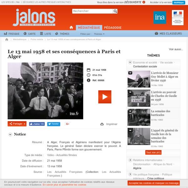 Le 13 mai 1958 et ses conséquences à Paris et Alger - Jalons pour l'histoire du temps présent