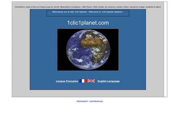 1clic1planet-Informations et tourisme sur tout les pays du monde !/Information and tourism on all the country of the world!