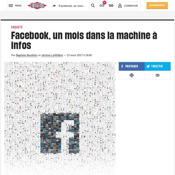 Facebook, un mois dans la machine à infos