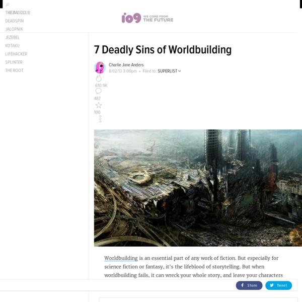 7 Deadly Sins of Worldbuilding