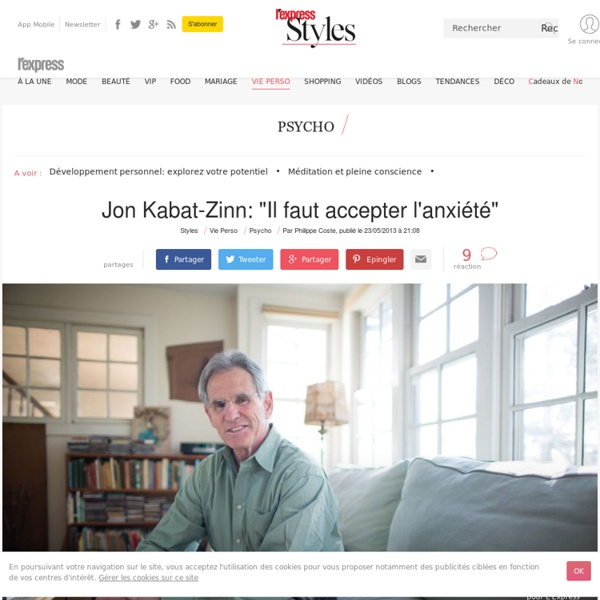 """Jon Kabat-Zinn: """"Il faut accepter l'anxiété"""""""
