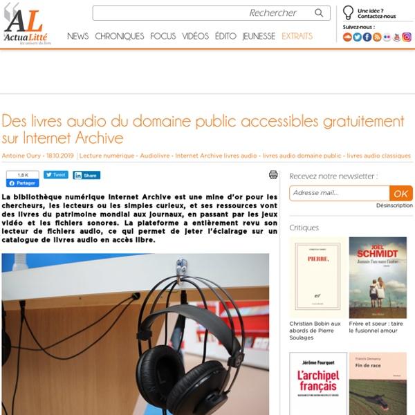 Bibliothèque Numérique Internet Archive (accès gratuit) : livres, journaux, jeux vidéo, fichiers sonores et maintenant livres audios du domaine public