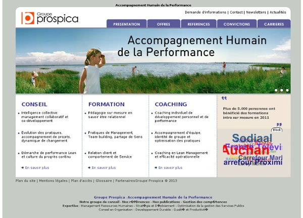 ACCOMPAGNEMENT HUMAIN DES PERFORMANCES Groupe Prospica : Conseil, Formation, Coaching