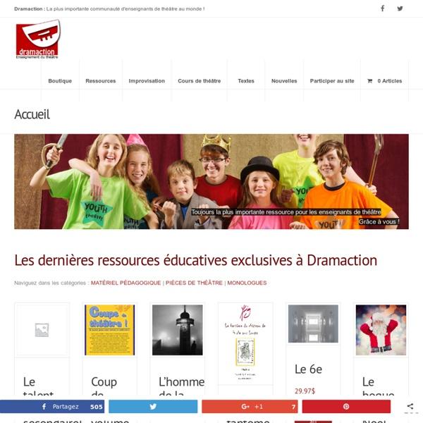 Dramaction Le site pédagogique tant attendu pa...