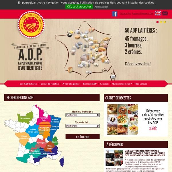 Fromages, beurres et crèmes AOP/AOC, Appellation d'Origine Protégée - Fromages-aop.com