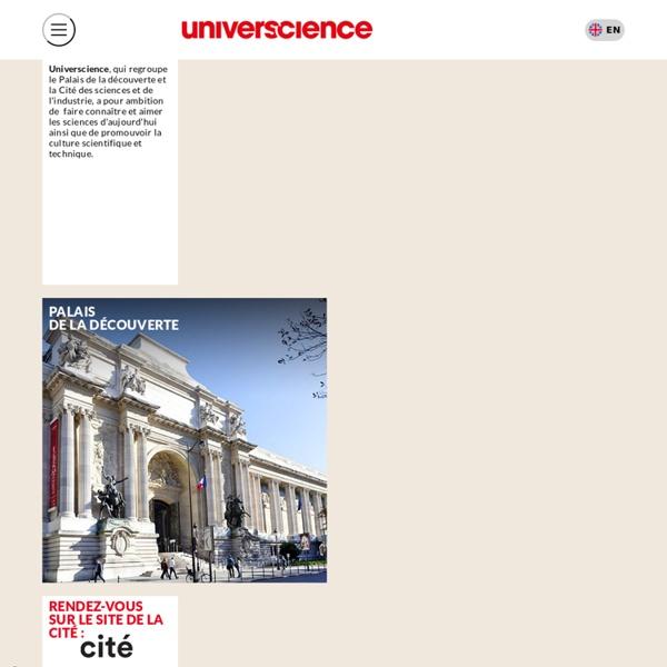 Universcience - Accueil Deux lieux, une même passion : partager la science