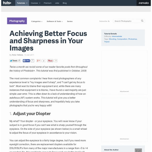 Achieving Better Focus and Sharpness in Your Images