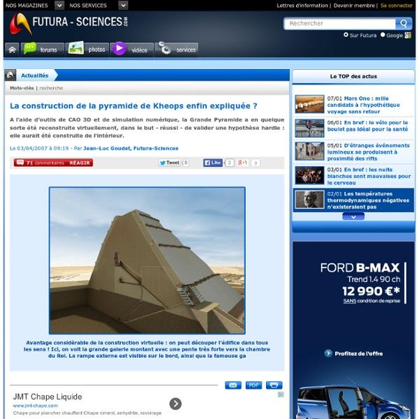 La construction de la pyramide de Kheops enfin expliquée ?