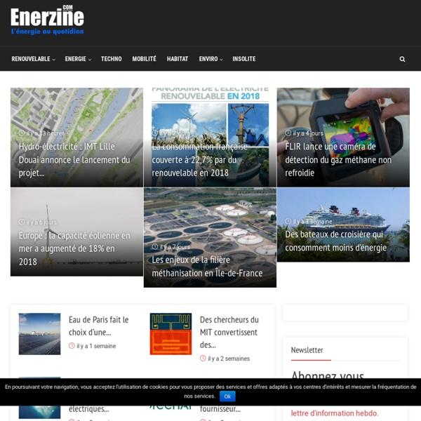 Enerzine, le portail de toutes les énergies - pétrole - gaz - électricité - nucléaire - solaire - éolien - biocarburants - éolien - bois - vagues