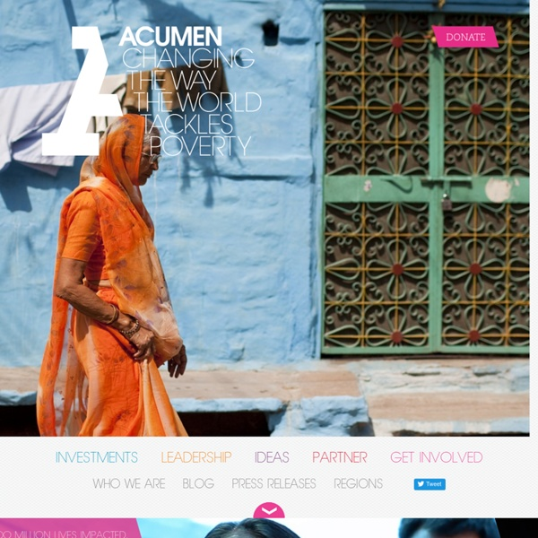 Acumen is a Bold New Way of Tackling Poverty
