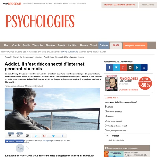 Addiction à Internet - Il a vécu 6 mois sans le net