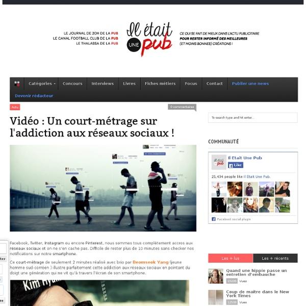 Vidéo : Un court-métrage sur l'addiction aux réseaux sociaux !