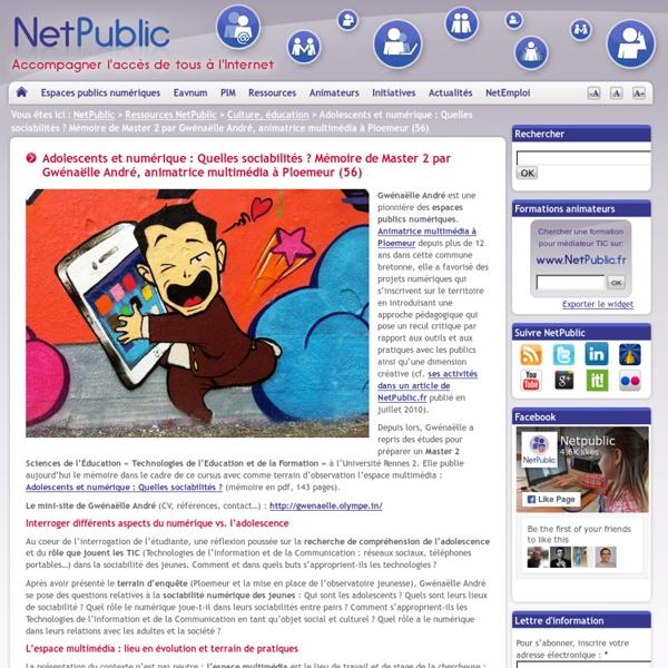Adolescents et numérique : Quelles sociabilités ? Mémoire de Master 2 par Gwénaëlle André, animatrice multimédia à Ploemeur (56)