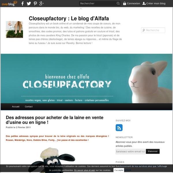 Des adresses pour acheter de la laine en vente d'usine ou en ligne ! - Closeupfactory, le blog d'Alfafa