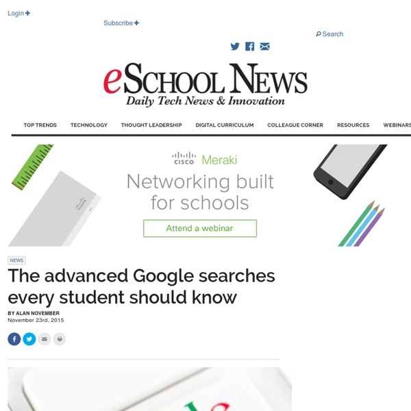 The advanced Google searches every student should know