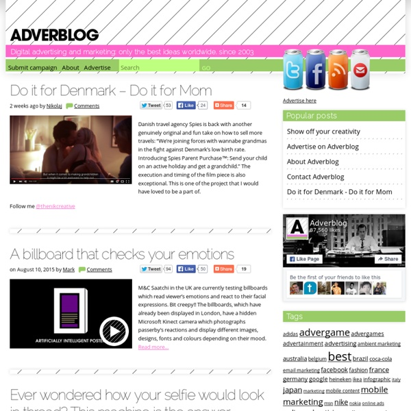 Digital advertising and marketing: only the best ideas worldwide, since 2003