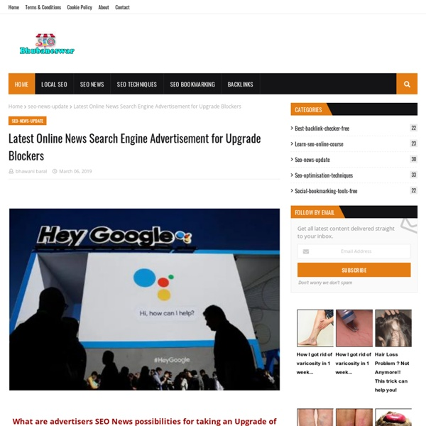 Latest Online News Search Engine Advertisement for Upgrade Blockers