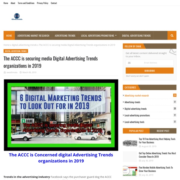 The ACCC is securing media Digital Advertising Trends organizations in 2019