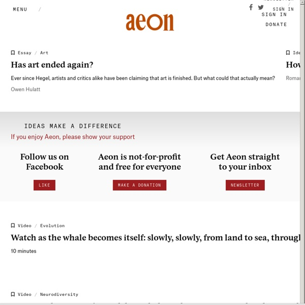 Aeon Magazine – the digital magazine of ideas and culture