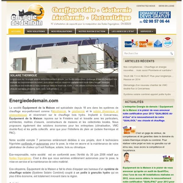 Energie de Demain – géothermie chauffage solaire aérothermie photovoltaique à Concarneau Finistère