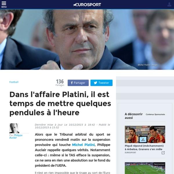 Dans l'affaire Platini, il est temps de mettre quelques pendules à l'heure