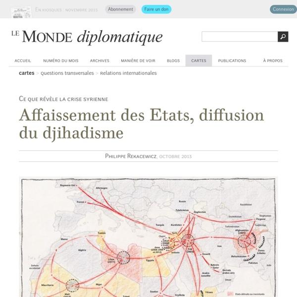 Affaissement des Etats, diffusion du djihadisme, par Philippe Rekacewicz (Le Monde diplomatique, octobre 2013)