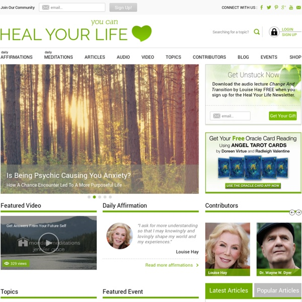 Heal Your Life - Favorite Authors Share Wisdom, Affirmations and Blogs