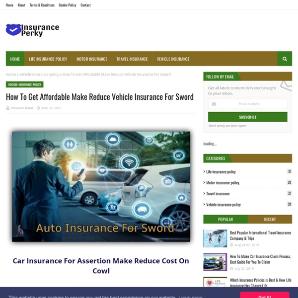 How To Get Affordable Make Reduce Vehicle Insurance For Sword