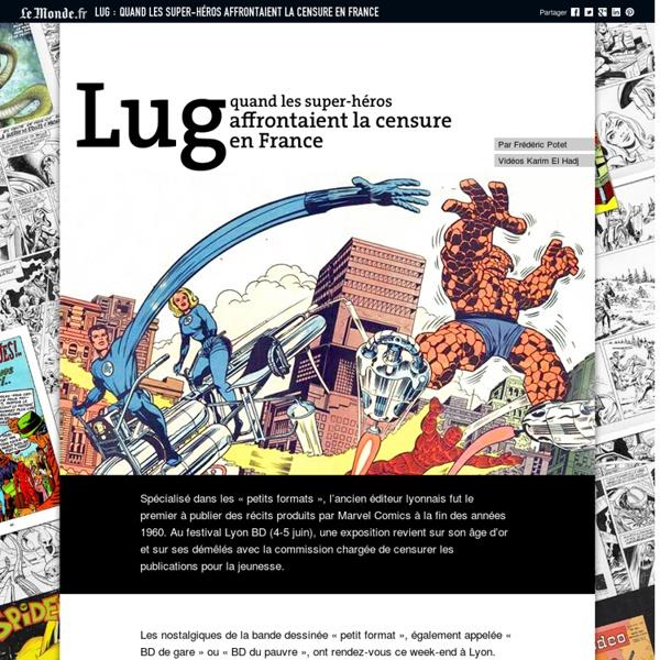Lug: quand les super-héros affrontaient la censure en France