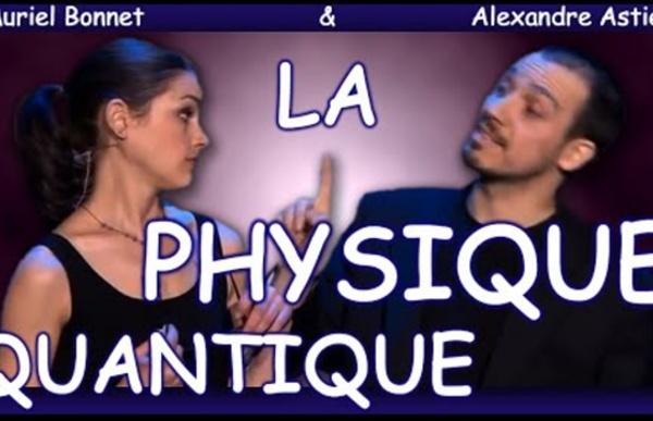 2009 - Paris fait sa comédie : La Physique Quantique