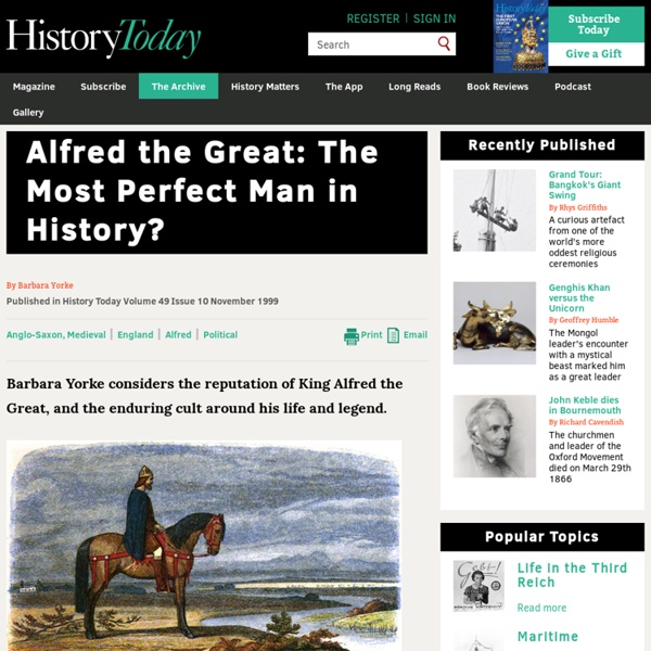 Alfred the Great: The Most Perfect Man in History?