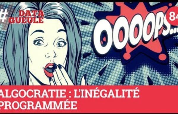 Algocratie : L'inégalité programmée - #DATAGUEULE 84