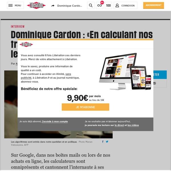 (3) Dominique Cardon: «En calculant nos traces, les algorithmes reproduisent les inégalités entre les individus»
