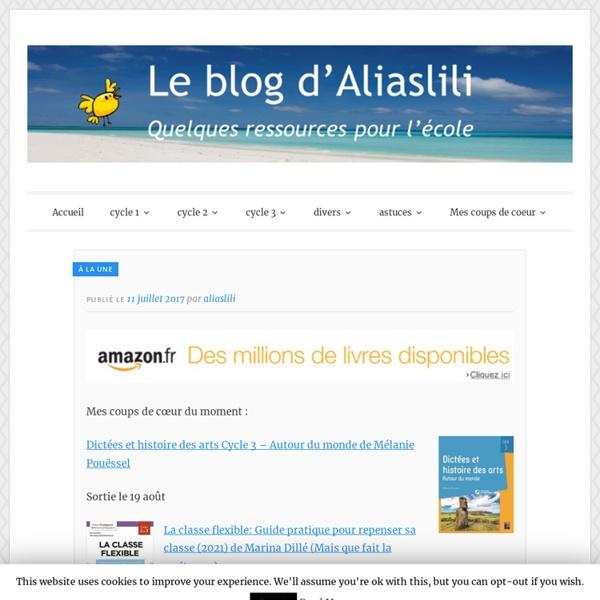Le blog d'Aliaslili - Quelques ressources pour l'école