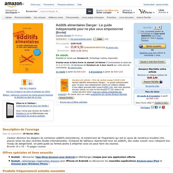 Additifs alimentaires Danger : Le guide indispensable pour ne plus vous empoisonner: Amazon.fr: Corinne Gouget