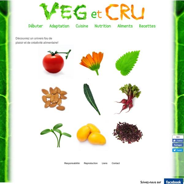 VEG et CRU, Alimentation vivante, végétalisme, crudivorisme! - VEG et CRU