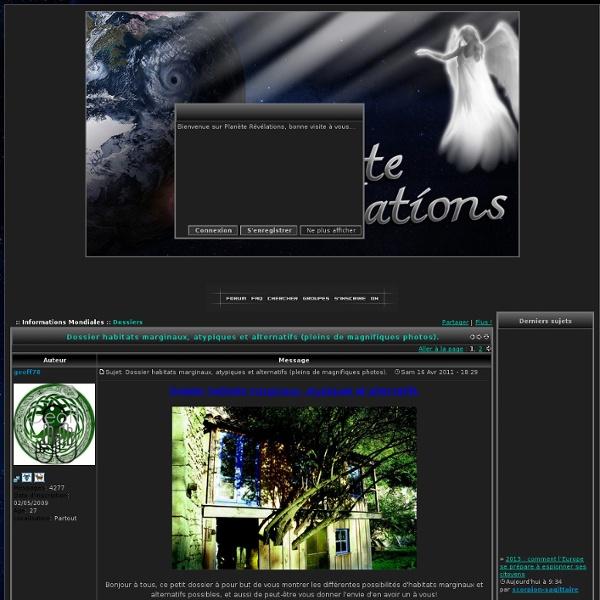 Dossier habitats marginaux, atypiques et alternatifs (pleins de magnifiques photos).