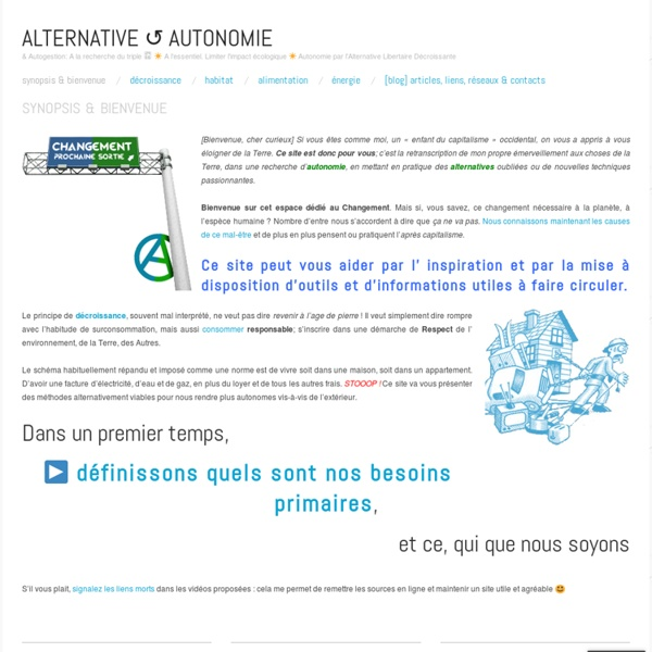 & Autogestion: A la recherche du triple Ⓐ ☀ A l'essentiel. Limiter l'impact écologique ☀ Autonomie par l'Alternative Libertaire Décroissante ☀ [SITE EN CONSTRUCTION]