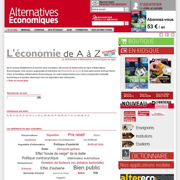 Alternatives Economiques : Dictionnaire mensuel sur lactualité économique, lautre regard sur léconomie et la société