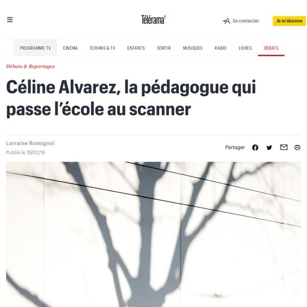 Céline Alvarez, la pédagogue qui passe l'école au scanner
