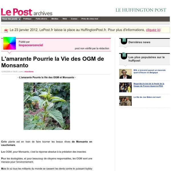 L'amarante Pourrie la Vie des OGM de Monsanto - lespacearcenciel sur LePost.fr (13:35)