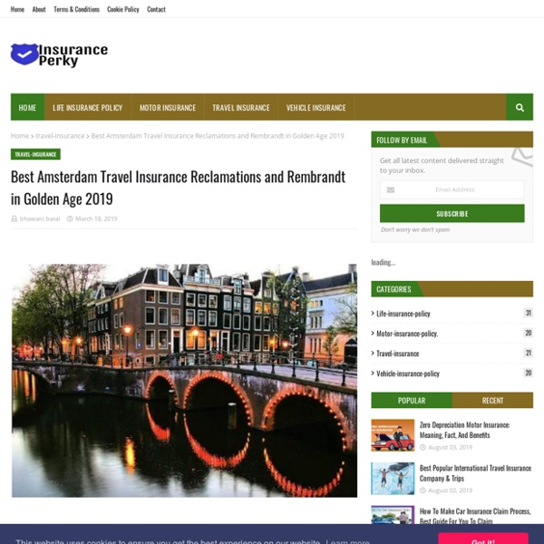 Best Amsterdam Travel Insurance Reclamations and Rembrandt in Golden Age 2019
