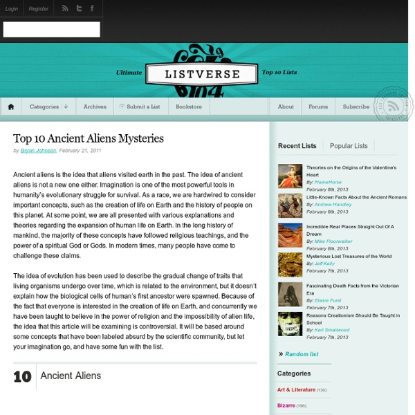 Top 10 Mysteries Surrounding Ancient Aliens