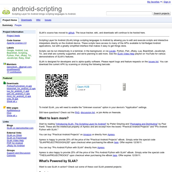 Android-scripting - Scripting Layer for Android brings scripting languages to Android.