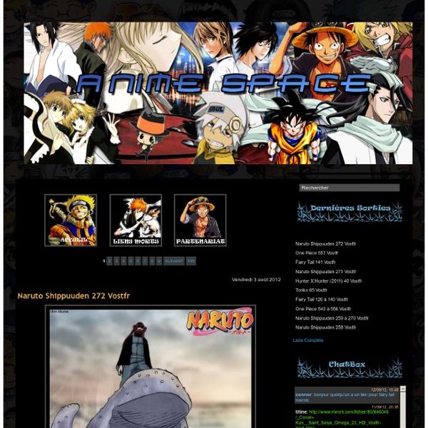 Anime Space - Les nouvelles Animes vostfr et Manga en Téléchargement DDL Megaupload - Naruto Shippuuden 213 vostfr - Bleach 324 vostfr - One Piece 500 vostfr - Fairy Tail 81 vostfr