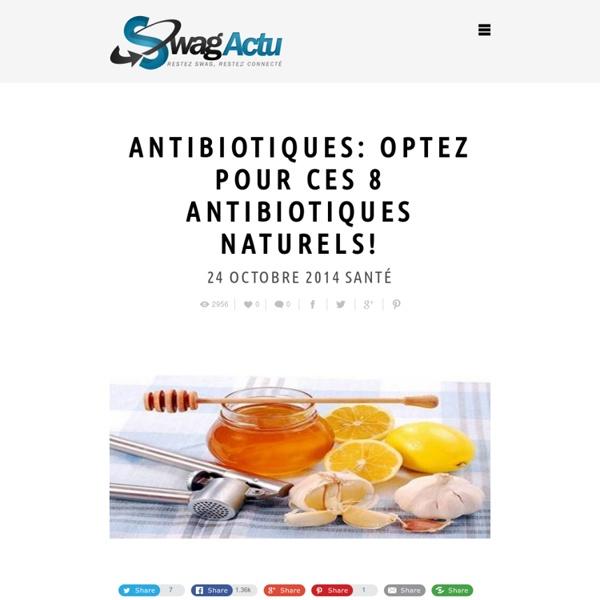 Antibiotiques: optez pour des antibiotiques naturels