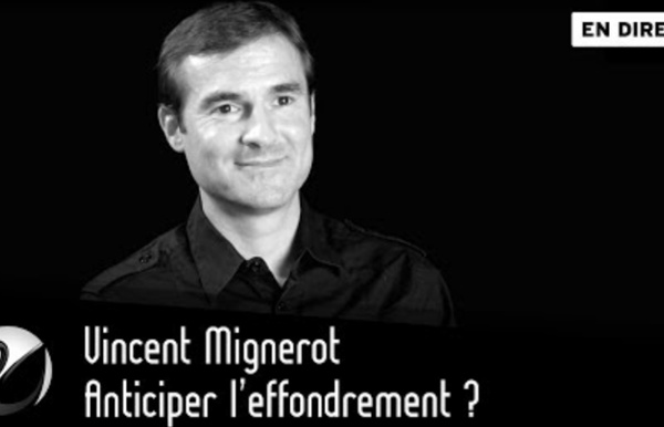 Vincent Mignerot : Anticiper l'effondrement ? [EN DIRECT]