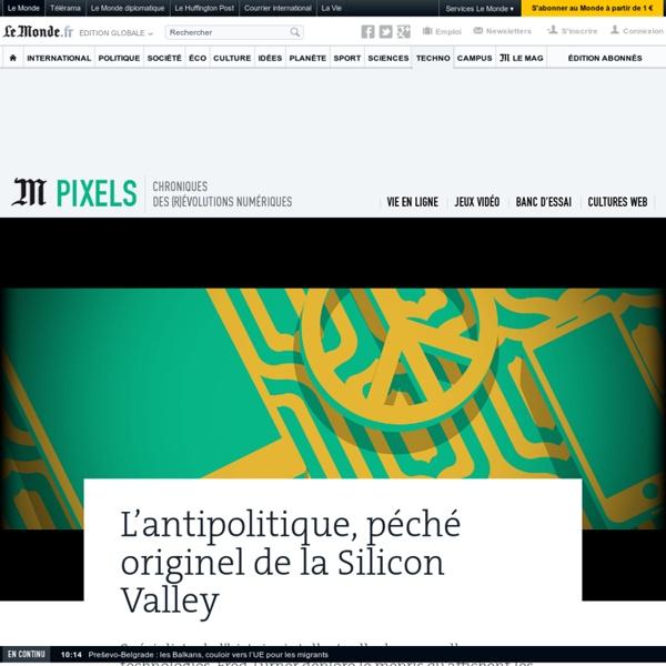 L'antipolitique, péché originel de la Silicon Valley