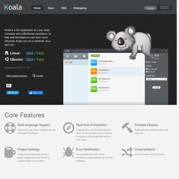 Koala - a gui application for LESS, Sass, Compass and CoffeeScript compilation.